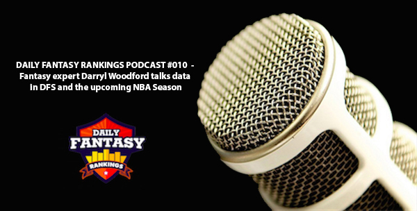 DAILY FANTASY RANKINGS PODCAST #010  -  Interview with Darryl Woodford
